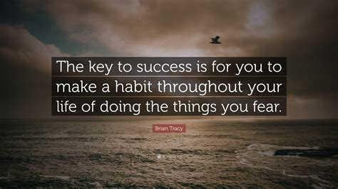 """Brian Tracy Quote: """"The key to success is for you to make"""